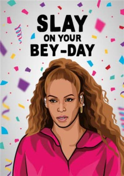 Slay On Your Bey Day Spoof Celeb Card