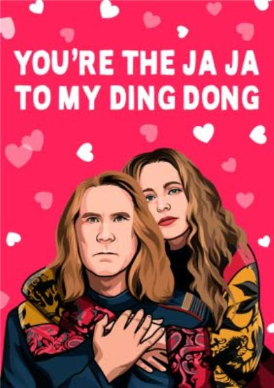 You Are The Ja Ja To My Ding Dong Movie Spoof Card