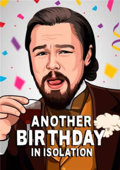 Another Birthday In Isolation Illustration Funny Meme Card