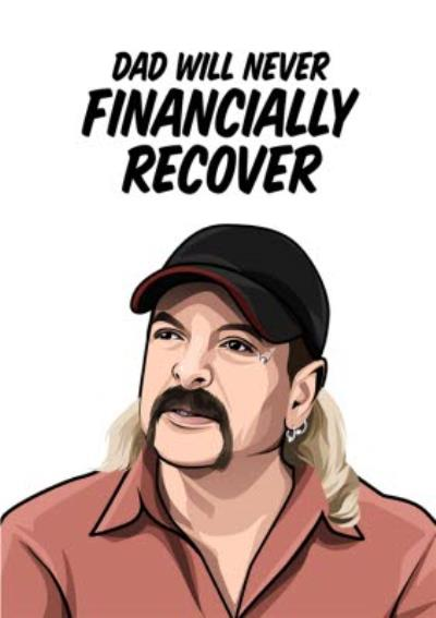 Dad Will Never Financially Recover Card
