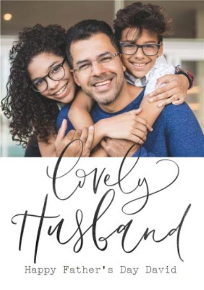 Lovely Husband Photo Upload Father's Day Card