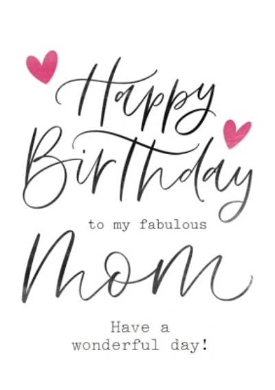 Happy Birthday To My Fabulous Mum Mom Have A Wonderful Day Card