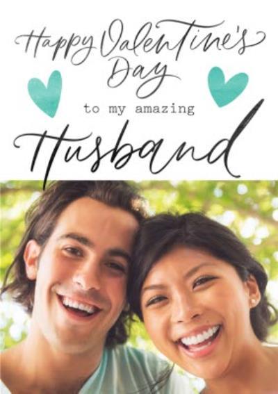 Typographic Happy Valentine's Amazing Husband Photo Upload Card