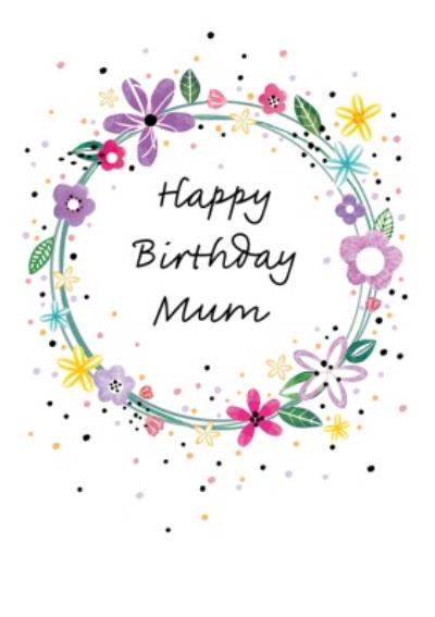 Floral Circle Design Happy Birthday Mum Card