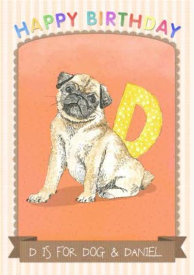 Alphabet Animal Antics D Is For Dog Personalised Happy Birthday Card