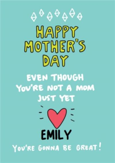 You Are Going To Be Great Mum-To-Be Mother's Day Card