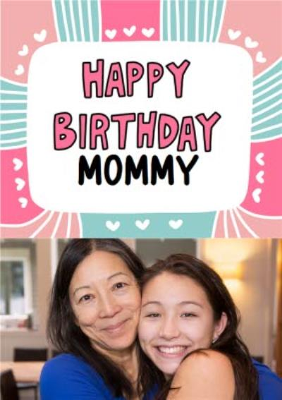 Fun Pink and Blue Mommy Photo Upload Birthday Card