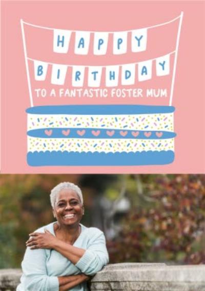 Illustrated Cake Fantastic Foster Mum Photo Upload Birthday Card