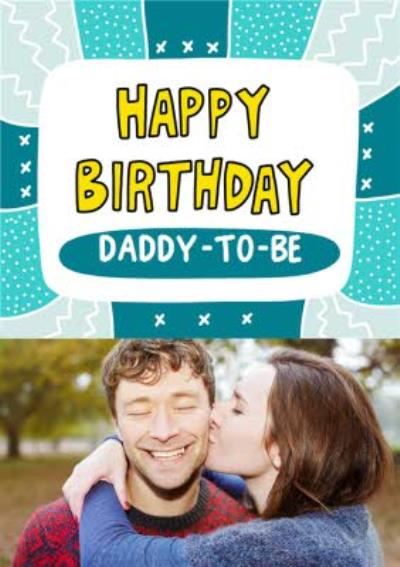 Illustrated Teal Patchwork Daddy-To-Be Photo Upload Birthday Card