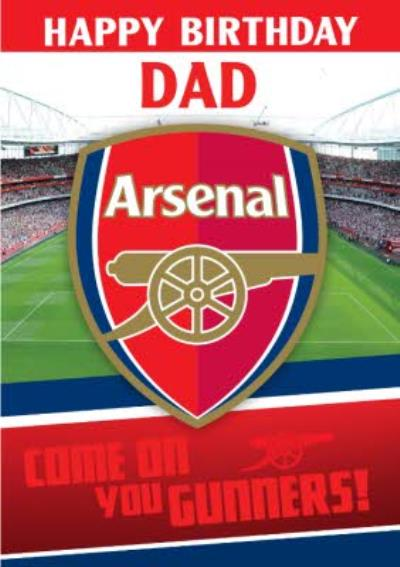Arsenal FC Birthday Card - Dad - Come on you Gunners!