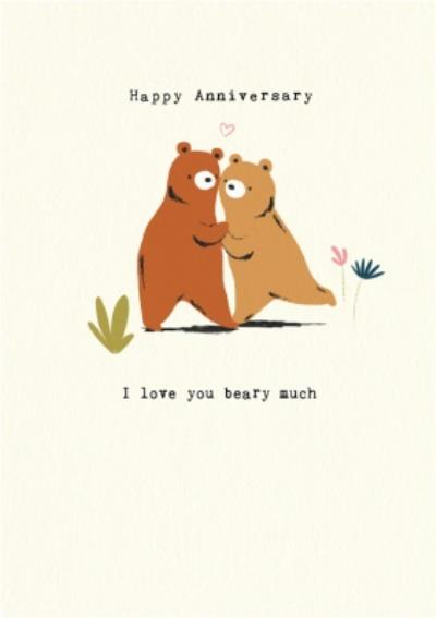 Two Bears I love you Beary Much Happy Anniversary Card