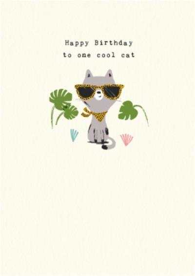 Cat In Sunglasses To One Cool Cat Happy Birthday Card