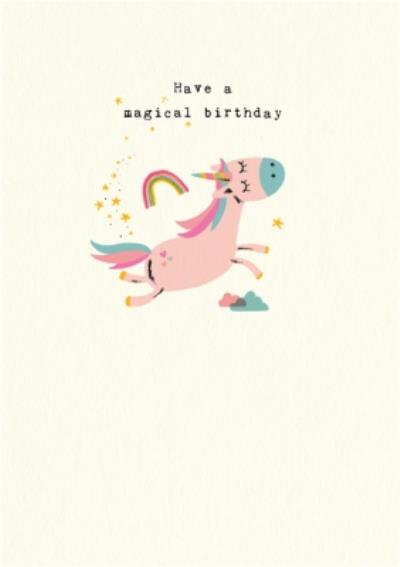 Cute Unicorn Have A Magical Birthday Card