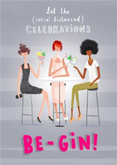 Let The Socially Distanced Celebrations Be Gin Card