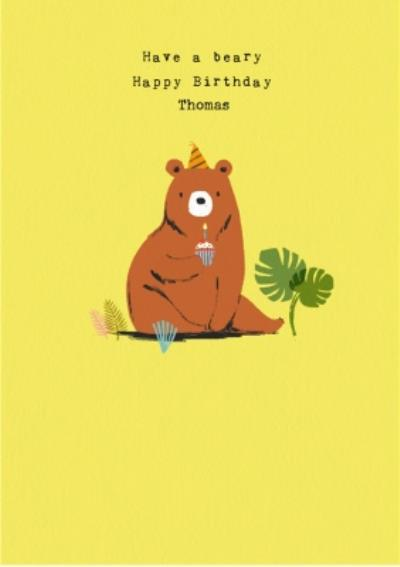 Cute Illustration Of A Bear Have A Beary Happy Birthday Card