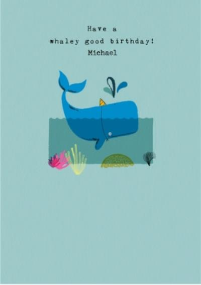 Cute Illustration Of A Whale Have A Whaley Good Birthday Card