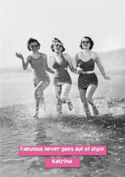 Birthday Card - Fabulous never goes out of style