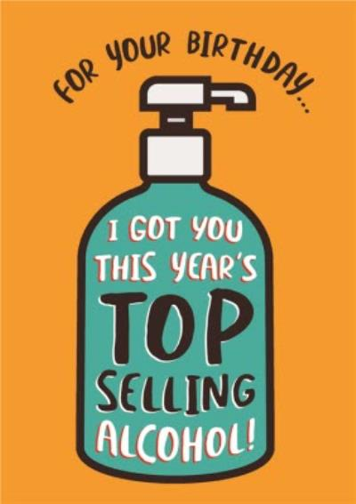 Typographic Top Selling Hand Sanitiser Bottle Alcohol Covid Birthday Card