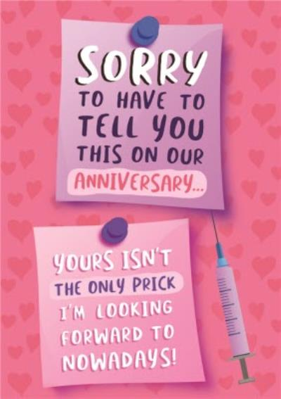 Funny Covid Yours Isn't The Only Prick I'm Looking Forward To Nowadays Anniversary Card