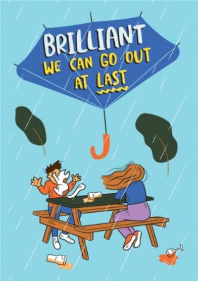 Funny Brilliant We Can Go Out At Last Card