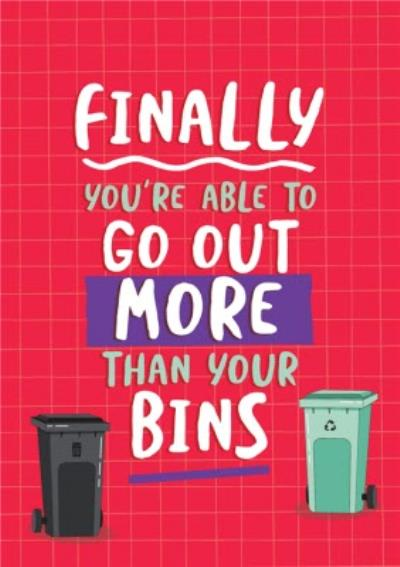 Funny Finally You Are Able To Go Out More Than Your Bins Red Card
