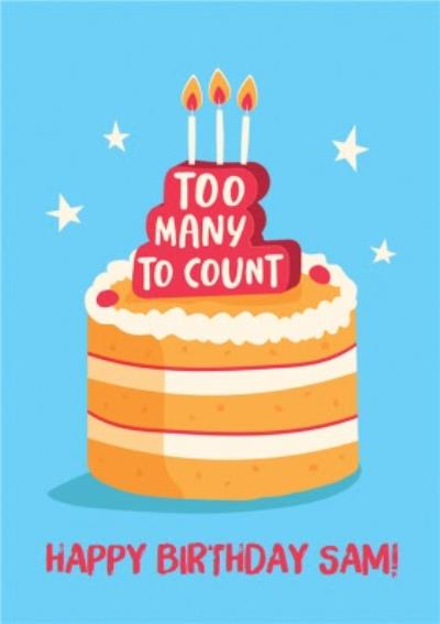 Bright Graphic Too Many To Count Birthday Cake Birthday Card
