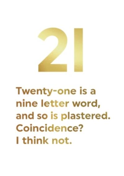 Gold Funny 21 Plastered Birthday Card