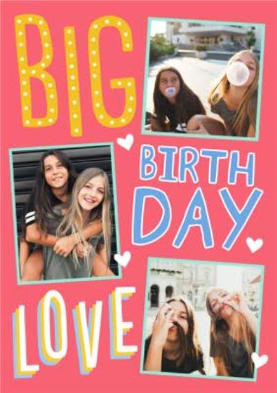 Big Bold Type Big Love Heart Birthday Photo Upload Card