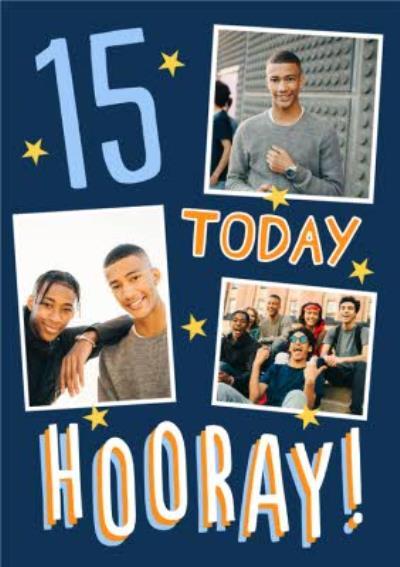 Big Bold Type Hooray 15 Today Birthday Photo Upload Card