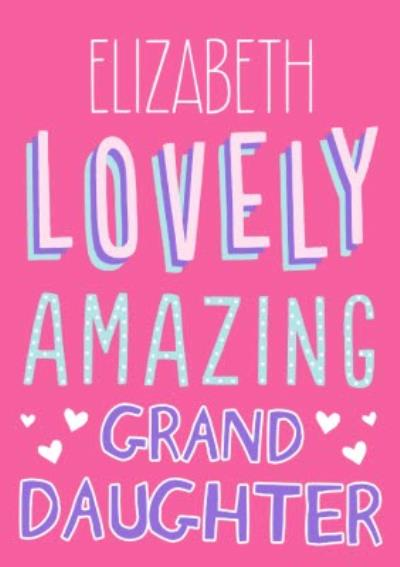 Big Bold Type Lovely Amazing Granddaughter Card