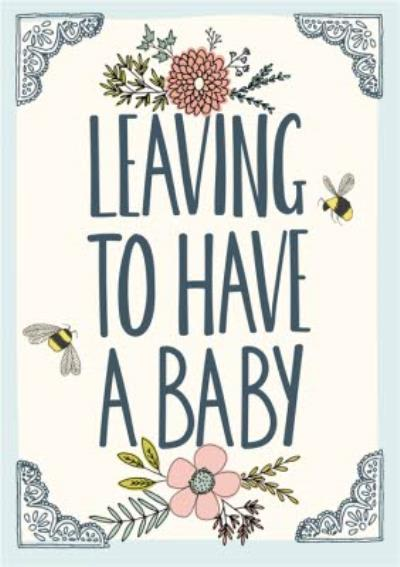 Floral Illustration With Bees Maternity Leave Card