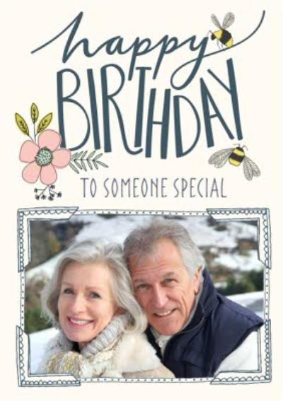 Photo Birthday Card - Someone Special - Flowers - Bees - Photo Upload