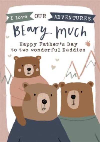 I Love Our Adventures Two Wonderful Daddies Father's Day Card