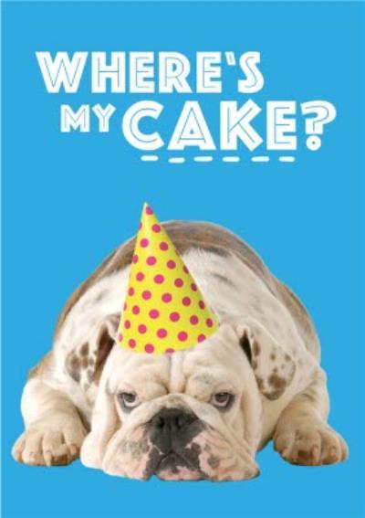 Where Is My Cake Bulldog Card