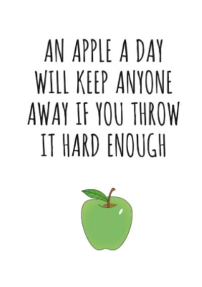 Typographical An Apple A Day Will Keep Everyone Away If You Throw Hard Enough Card