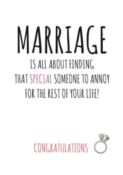 Typographical Marriage Is All About Finding That Special Someone To Annoy You Congratulations Card