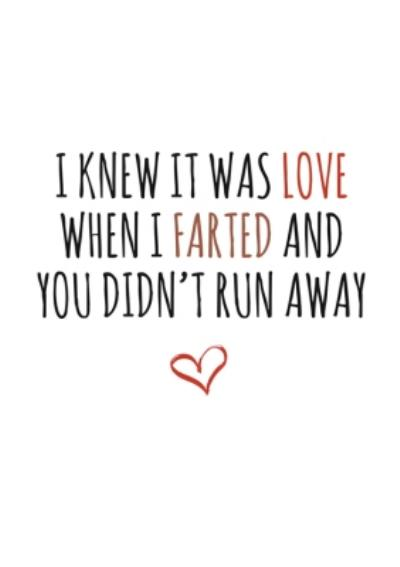 Typographical I Knew It Was Love Farted Didnt Run Away Funny Valentines Day Card
