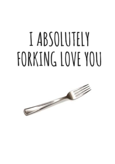 Typographical I Absolutely Forking Love You Valentines Day Card