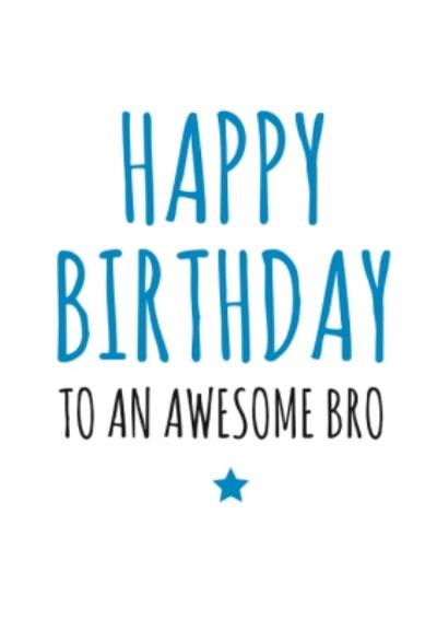 Typographical Happy Birthday To An Awesome Bro Card