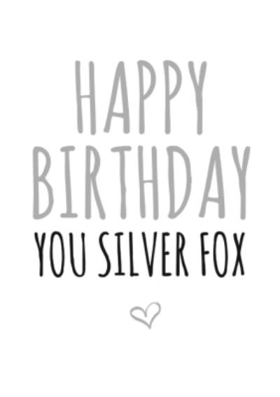 Typographical Happy Birthday You Silver Fox Card