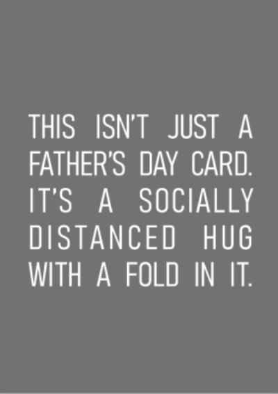 Typographical Funny This Isnt Just A Fathers Day Card Socially Distanced Hug With A Fold Card