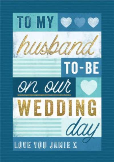 Husband To Be On Our Wedding Day Card