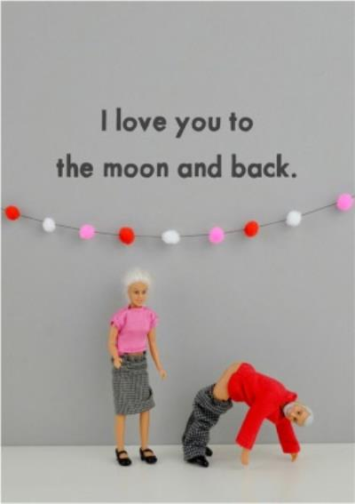 Funny Dolls I Love You To The Moon And Back Card