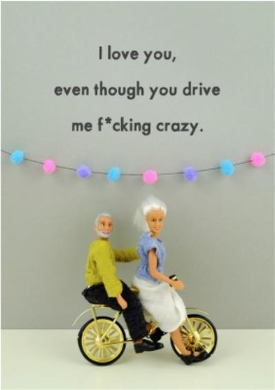 Funny Dolls I Love You Even Though Card