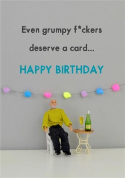 Funny Dolls Even Grumpy People Deserve A Card Happy Birthday