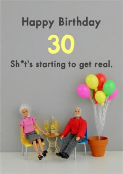 Funny Dolls Starting To Get Real 30th Birthday Card