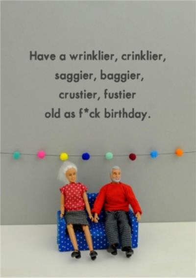 Funny Have A Wrinklier Birthday Card