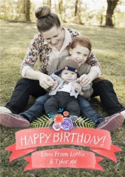 Coral Birthday Banner With Floral Details Personalised Photo Upload Birthday Card