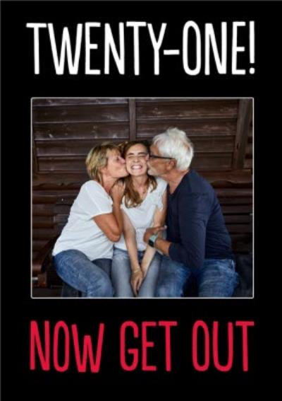 Black photo upload card with a caption that reads Twenty One! Now Get Out.
