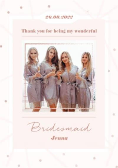Thank You For Being My Bridesmaid Photo Upload Wedding Thank You Card